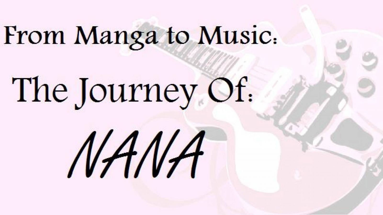 From Manga to Music: The Journey of NANA © JaME