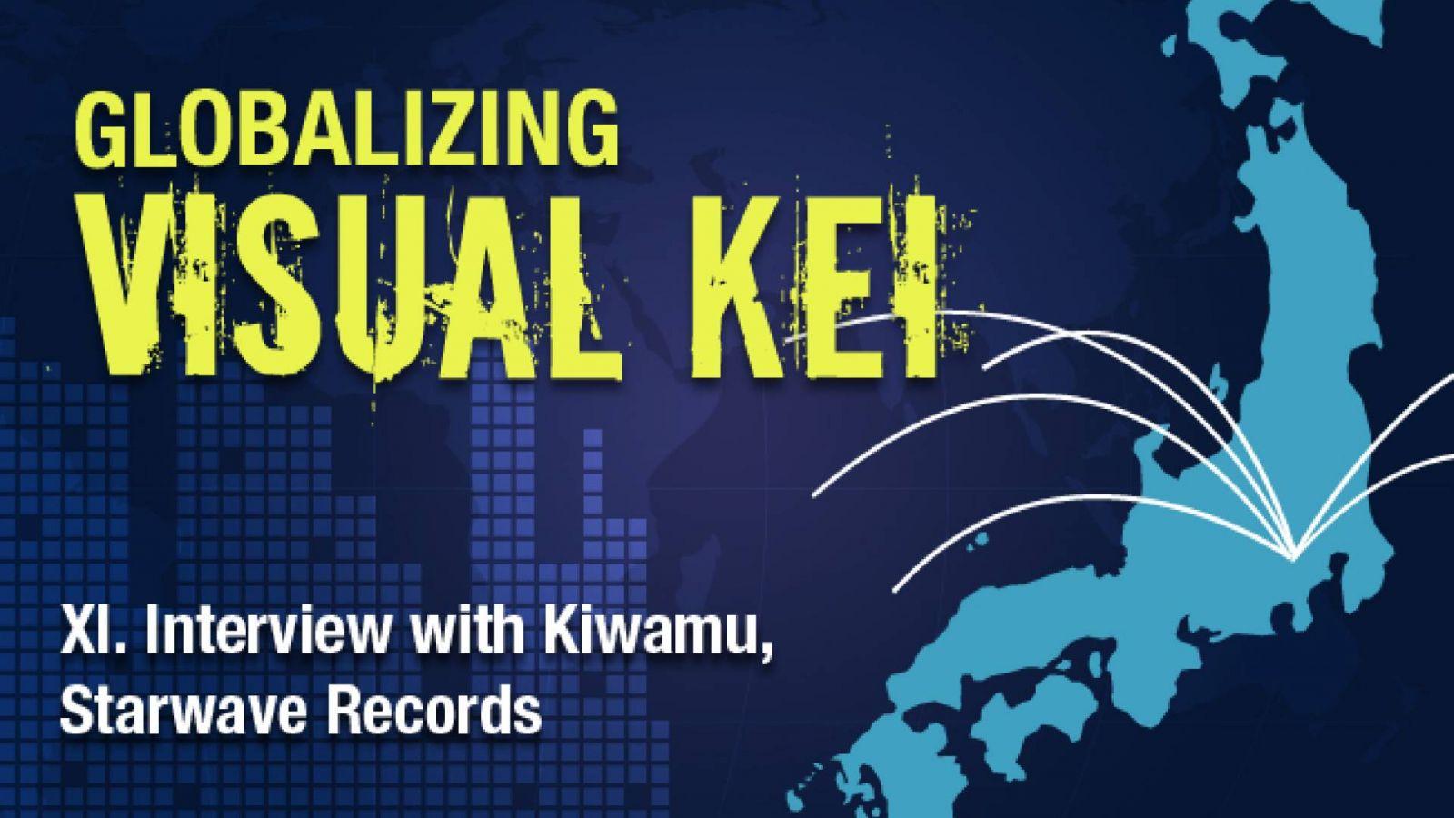 Globalizing Visual Kei: Interview with Kiwamu, Starwave Records © Lydia Michalitsianos