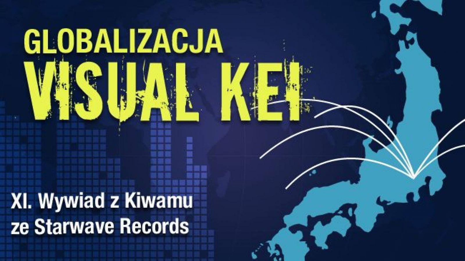 Globalizacja visual kei: Wywiad z Kiwamu ze Starwave Records © Lydia Michalitsianos