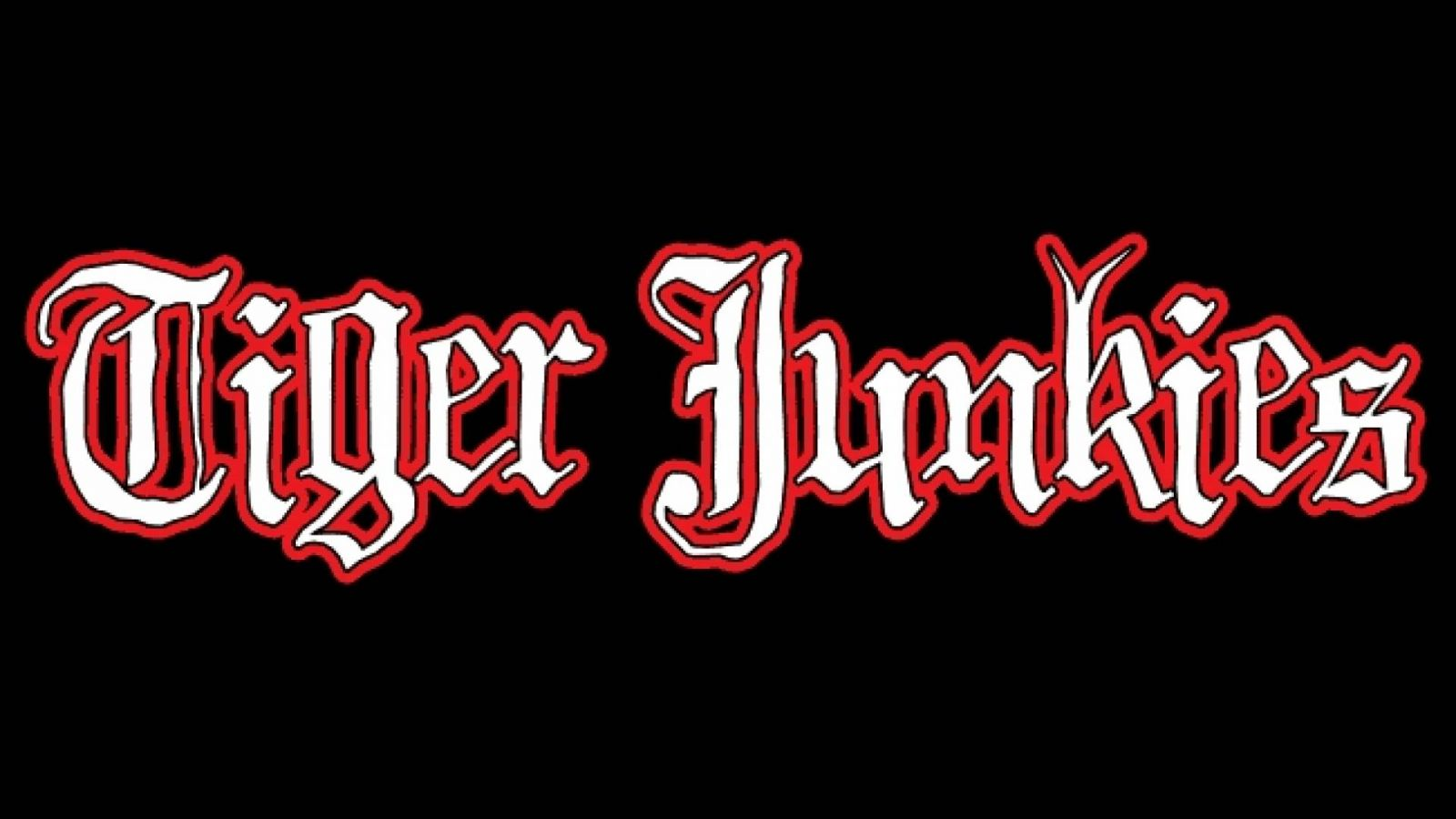 TIGER JUNKIES © TIGER JUNKIES. All Rights Reserved