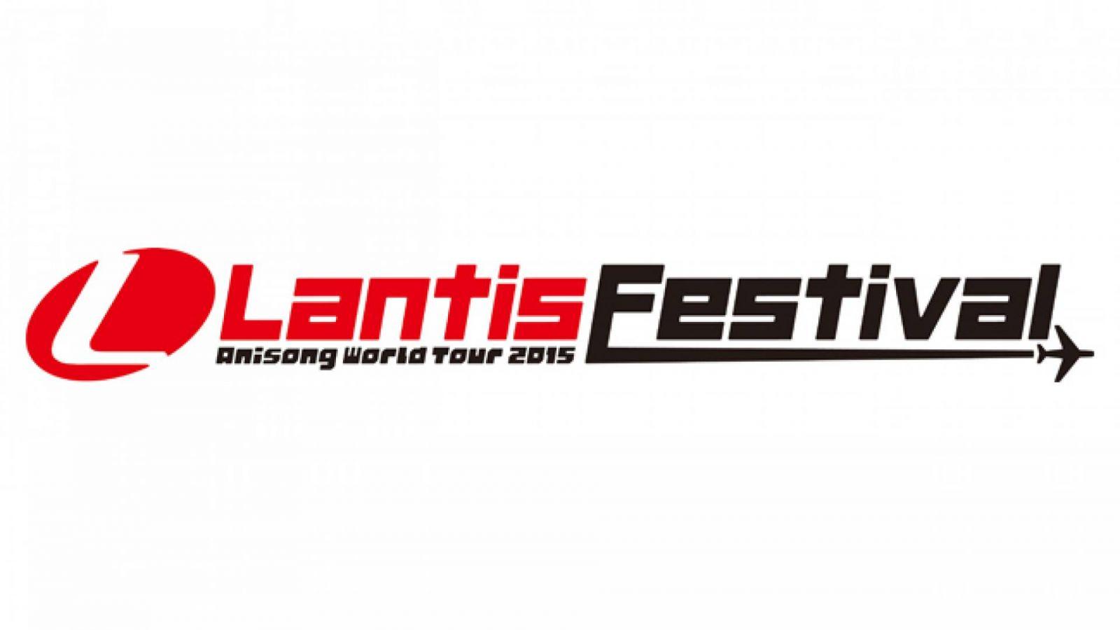 ANISONG World Tour 2015 ~ Lantis Festival © Lantis Festival