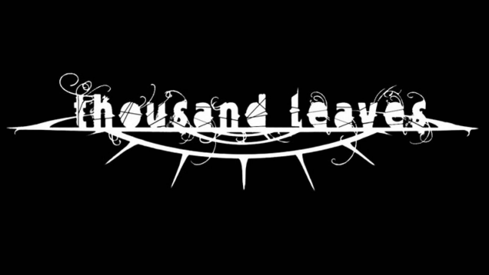 THOUSAND LEAVES © Thousand Leaves