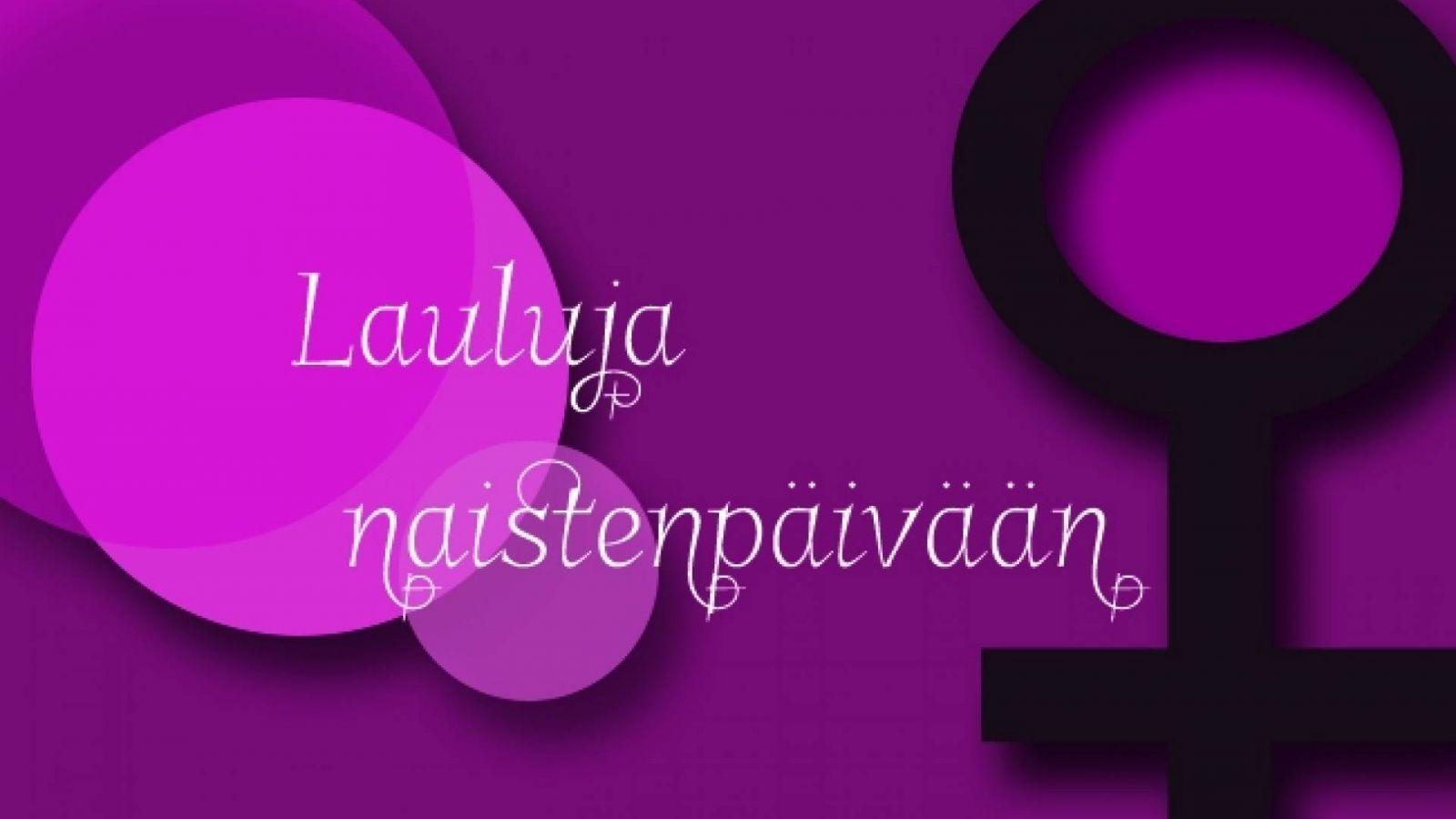 Lauluja kansainväliseen naistenpäivään © JaME Suomi, Niina Pasto