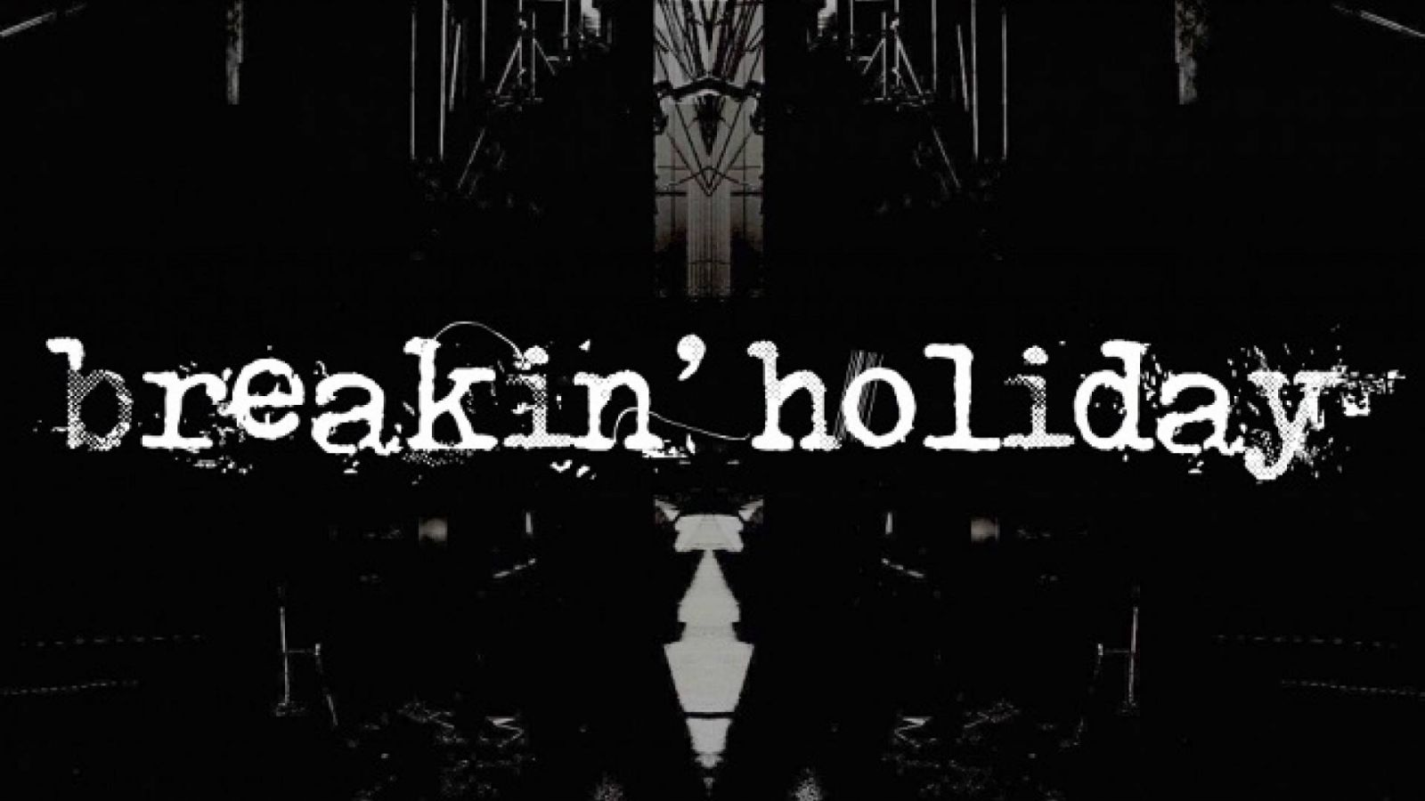 Nowy zespół: breakin' holiday © breakin' holiday