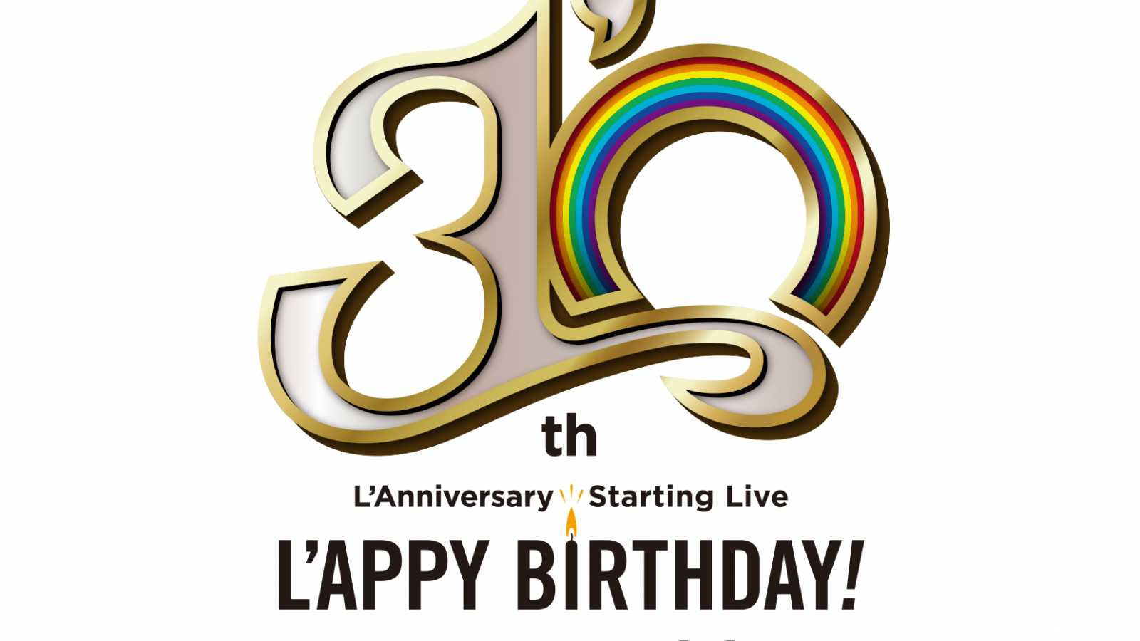 "30th L'Anniversary Starting Live ""L'APPY BIRTHDAY!"""